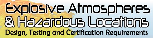 Explosive Atmospheres & Hazardous Locations