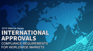 2019 Webinar Series: International Approvals