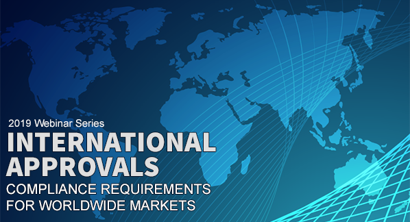 2019 Webinar Series: International Approvals