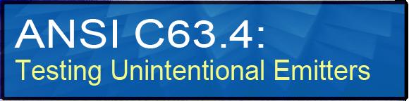 ANSI C63.4: Testing Unintentional Emitters