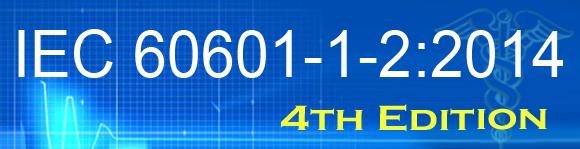 IEC 60601-1-2:2014 – 4th Edition