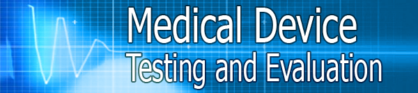 Medical Device Testing and Evaluation