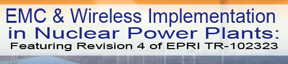 EMC & Wireless Implementation in Nuclear Power Plants